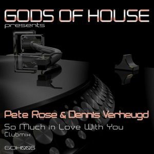 ROSE, Pete/DENNIS VERHEUGD - So Much In Love With You