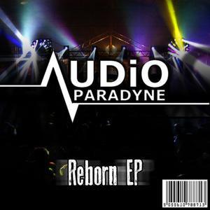AUDIO PARADYNE - Reborn EP