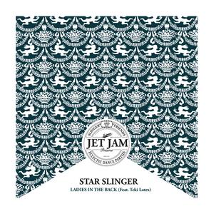 STAR SLINGER feat TEKI LATEX - Ladies In The Back