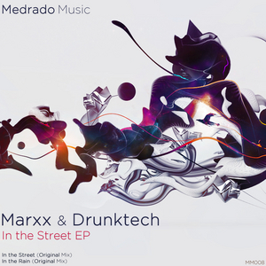 MARXX E DRUNKTECH - In The Street EP