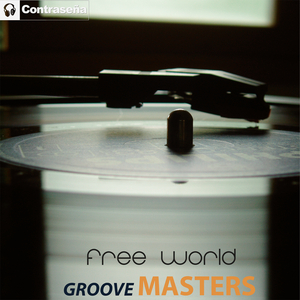 GROOVE MASTERS - Free World