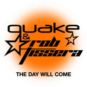 QUAKE & ROB TISSERA - The Day Will Come (remixes)