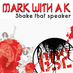 MARK WITH A K - Shake That Speaker