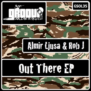 ROB J/ALMIR LJUSA - Out There EP