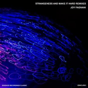FAGNANI, Joy - Strangeness & Make It Hard Remixes