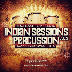 LOOPMASTERS - Indian Sessions Vol 3: Percussion (Sample Pack WAV/APPLE)