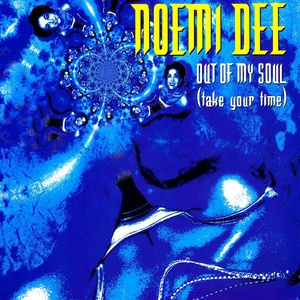 DEE, Noemi - Out Od My Soul: Take Your Time