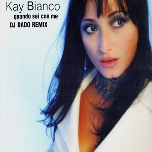 BIANOC, Kay - Quando Sei Con Me (If I Can't Have You)