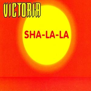 VICTORIA - Sha-La-La