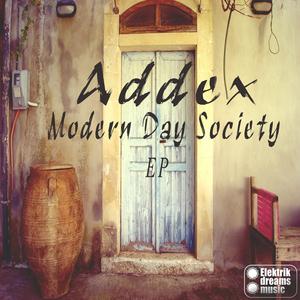ADDEX - Modern Day Society EP