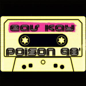 KAY, Eav - Poison 98