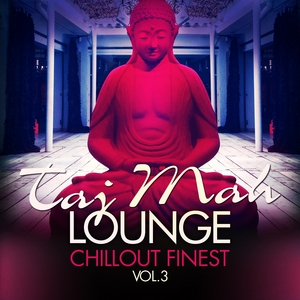 VARIOUS - Taj Mah Lounge Chill Out Finest Vol 3: Sunset Ambient Grooves