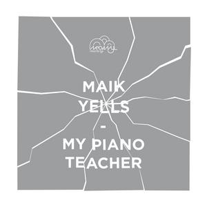 YELLS, Maik - My Piano Teacher