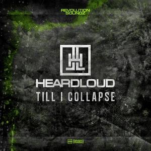 HEARDLOUD - Till I Collapse