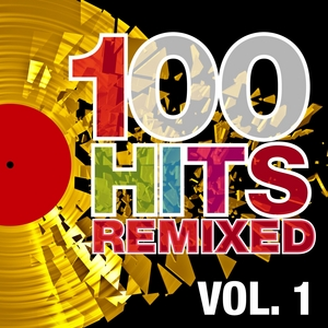 VARIOUS - 100 Hits Remixed Vol 1 (The Best Of 70s 80s & 90s Hits)