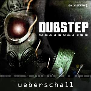 UEBERSCHALL - Dubstep Destruction (Sample Pack Elastik Soundbank)