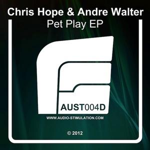 HOPE, Chris/ANDRE WALTER - Pet Play EP