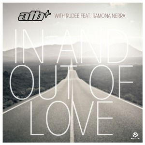 ATB with RUDEE/RAMONA NERRA - In & Out Of Love