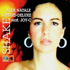 NATALE, Alex/FLUID-DELUXE feat JOY C - Shake