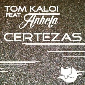 KALOI, Tom feat ANHELA - Certezas