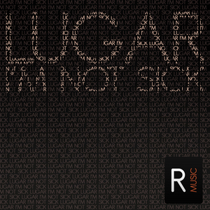 LUGAR - I'm Not Sick