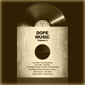 HALLS, Evan/GUTO BALBINOT/ELIESER AMBROSIO/PIETRO VISCARDI - Dope Music Vol 5