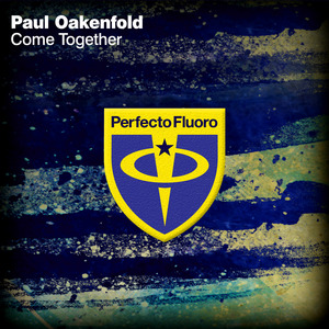 OAKENFOLD, Paul - Come Together