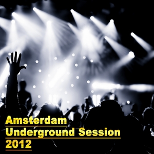 VARIOUS - Amsterdam Underground Session 2012 ADE Edition
