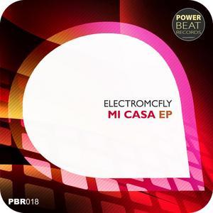 ELECTROMCFLY - Mi Casa EP