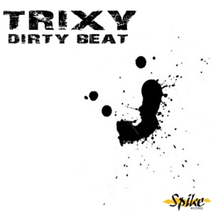 TRIXY - Dirty Beat