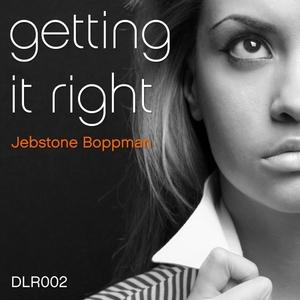BOPPMAN, Jebstone - Getting It Right