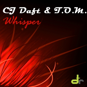 CJ DAFT & TOM - Whisper
