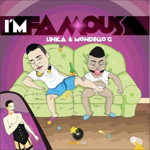 LINKA/MONDELLO'G - I'm Famous