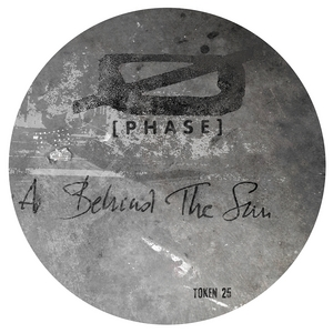 [PHASE] - Behind The Sun