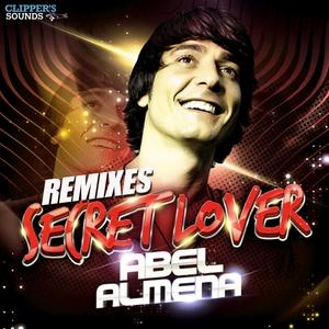 ABEL ALMENA - Secret Lover (remixes)