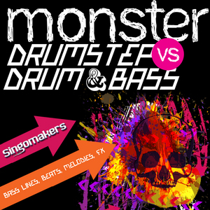 SINGOMAKERS - Monster Drumstep vs Drum & Bass (Sample Pack WAV/APPLE/LIVE/REASON)