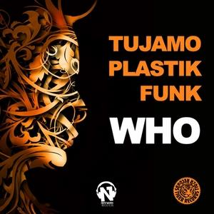 TUJAMO/PLASTIK FUNK - Who