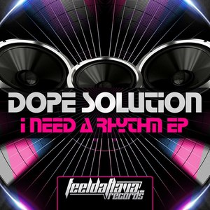 DOPE SOLUTION - I Need A Rhythm EP