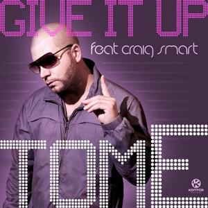 TOME feat CRAIG SMART - Give It Up