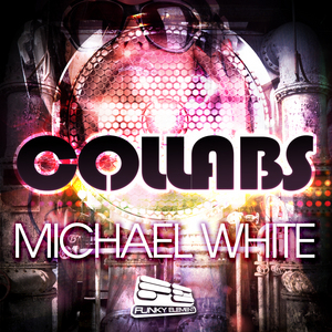 WHITE, Michael - Collabs