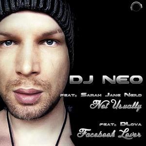 DJ NEO feat SARAH JANE NEILD/DLOVA - Not Usually / Facebook Lover
