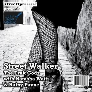 TRAK GODZ, The with NATASHA WATTS/RAINY PAYNE - Street Walker