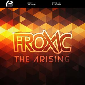 FROXIC - The Arising
