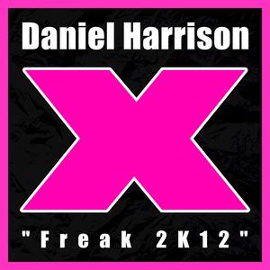 HARRISON, Daniel - Freak 2K12