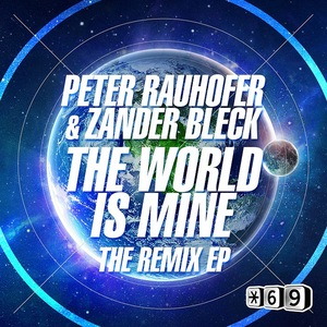 RAUHOFER, Peter - The World Is Mine (The remix EP)