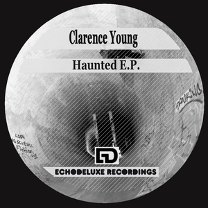 YOUNG, Clarence - Haunted EP