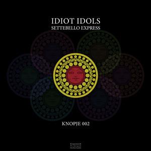 IDIOT IDOLS - Settebello Express