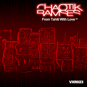 CHAOTIK RAMSES - From Tahiti With Love