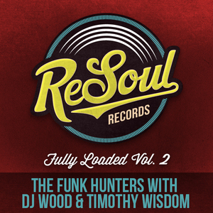 FUNK HUNTERS, The with DJ WOOD/TIMOTHY WISDOM - Fully Loaded Vol 2