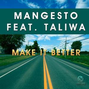 MANGESTO feat TALIWA - Make It Better